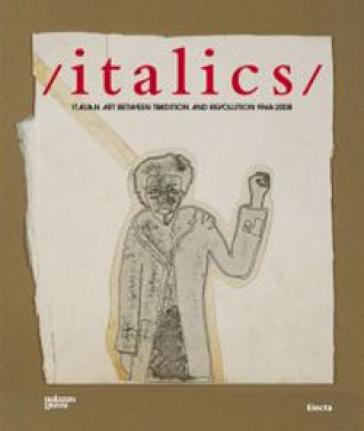 Italics. Catalogo della mostra (Venezia, 27 settembre 2008-22 marzo 2009) - F. Bonami |