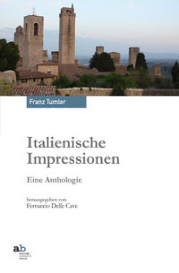 Italienische impressionen. Eine anthologie - Franz Tumler  