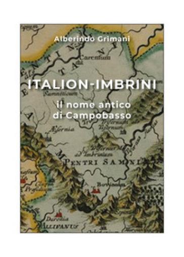 Italion-Imbrini il nome antico di Campobasso - Alberindo Grimani | Ericsfund.org