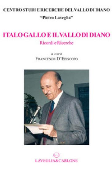 Italo Gallo e il Vallo di Diano. Ricordi e ricerche - F. D'Episcopo |