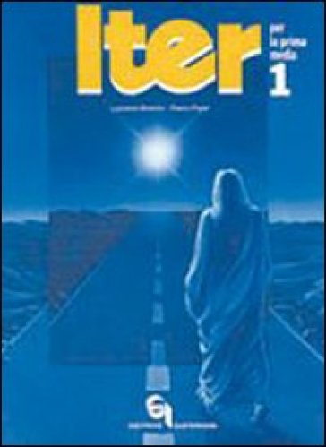 Iter. Itinerari e tecniche di educazione religiosa in conformità ai nuovi programmi di insegnamento della religione cattolica nella Scuola media. 1. - Luciano Borello | Kritjur.org