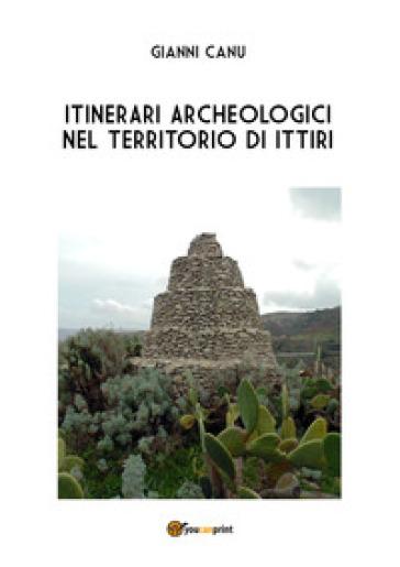 Itinerari archeologici nel territorio di Ittiri - Gianni Canu  