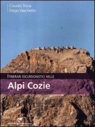Itinerari escursionistici nelle Alpi Cozie - Claudio Trova   Rochesterscifianimecon.com