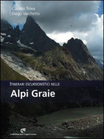 Itinerari escursionistici nelle Alpi Graie - Claudio Trova   Rochesterscifianimecon.com
