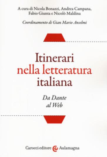 Itinerari nella letteratura italiana. Da Dante al web - N. Bonazzi | Rochesterscifianimecon.com