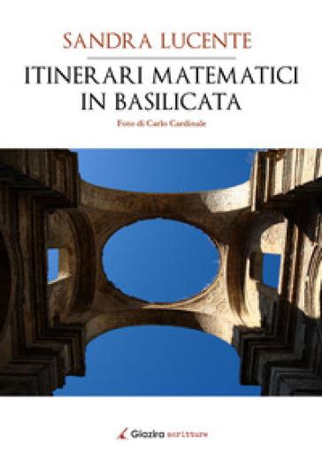 Itinerari matematici in Basilicata - Sandra Lucente |
