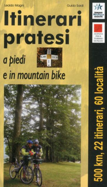 Itinerari pratesi a piedi e in mountain bike - Lealdo Magni   Rochesterscifianimecon.com
