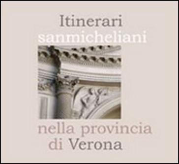 Itinerari sanmicheliani nella provincia di Verona - M. Vecchiato |