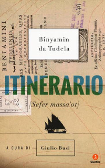 Itinerario (Sefer massa'ot) - Binyamin da Tudela   Thecosgala.com