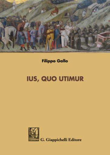 Ius quo utimur - Filippo Gallo | Rochesterscifianimecon.com