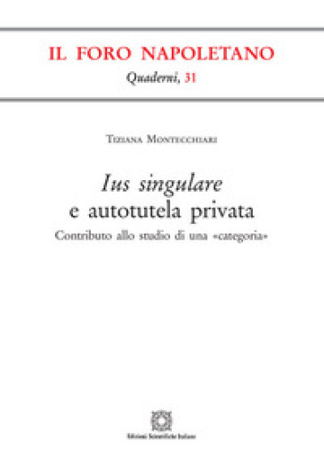 Ius singulare e autotutela privata - Tiziana Montecchiari  
