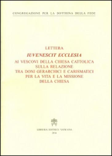 Iuvenescit Ecclesia. Lettera ai vescovi della chiesa cattolica sulla relazione tra doni gerarchici e carismatici per la vita e la missione della Chiesa - Congregazione per la dottrina della fede |