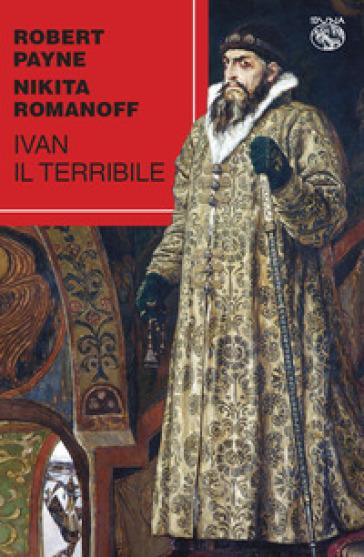Ivan il Terribile - Robert Payne |