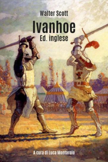 Ivanhoe. Ediz. inglese - Walter Scott |