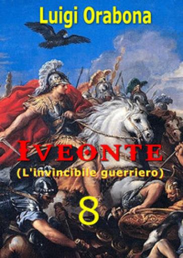 Iveonte. 8. - Luigi Orabona |