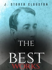 J. Storer Clouston: The Best Works