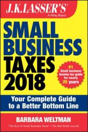 J.K. Lasser s Small Business Taxes 2018