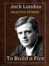 Jack London - Selected Stories