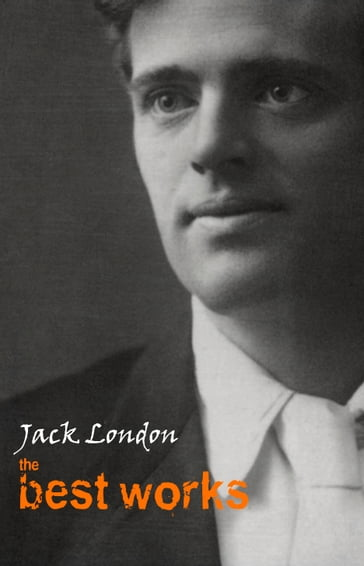Jack London: The Best Works