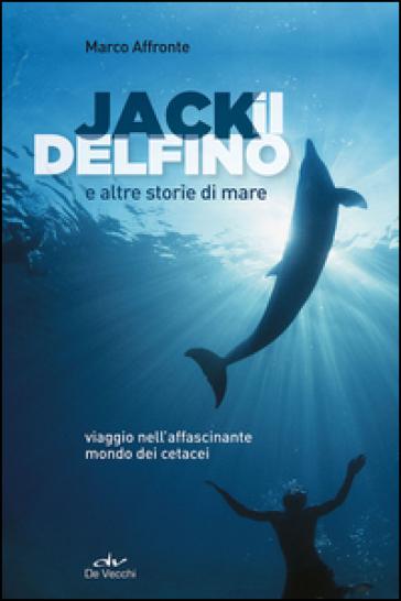Jack il delfino e altre storie di mare - Marco Affronte   Kritjur.org