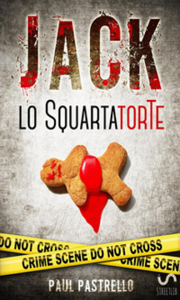 Jack lo squartatorte - Paul Pastrello   Rochesterscifianimecon.com