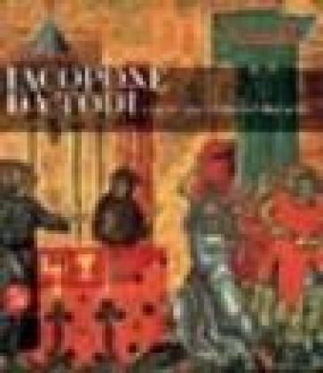 Jacopone da Todi e l'arte in Umbria nel suo tempo. Catalogo della mostra (Todi, 1 dicembre 2006-2 maggio 2007). Ediz. illustrata - F. Bisogni | Jonathanterrington.com