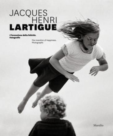 Jacques Henri Lartigue. L'invenzione della felicità. Fotografie. Ediz. inglese - D. Curti   Thecosgala.com