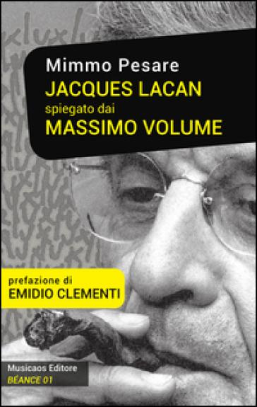 Jacques Lacan spiegato dai Massimo Volume - Mimmo Pesare pdf epub