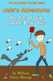 Jake s Adventures: Tale of Jake and the Pesky Flies