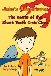 Jake s Adventures: The Secret of the Shark Tooth Crab Claw