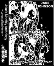 Jake s Monthly- Lovecraftian Horror Anthology