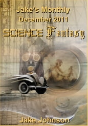 Jake s Monthly- Science Fantasy Anthology