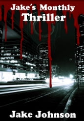 Jake s Monthly- Thriller Anthology