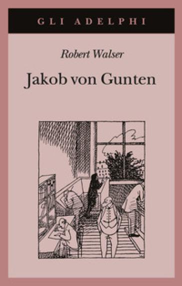 Jakob von Gunten. Un diario - Robert Walser | Kritjur.org