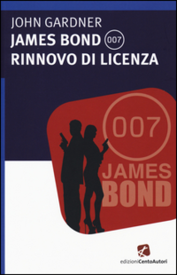 James Bond 007. Rinnovo di licenza - John Gardner |