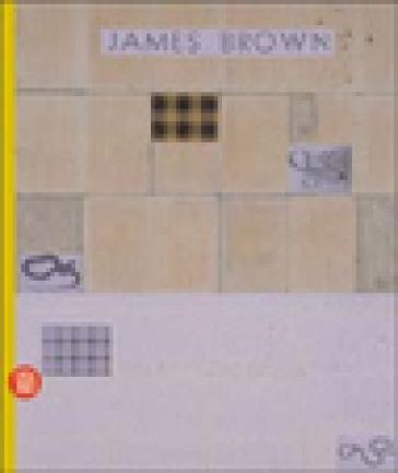 James Brown. Opera contro natura. Ediz. italiana e inglese