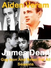 James Dean: Gay Icon