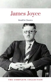 James Joyce: The Complete Collection (ReadOn Classics)