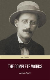 James Joyce: The Complete Works (Olympus Classics)