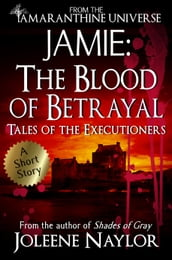 Jamie: The Blood of Betrayal (Tales of the Executioners)