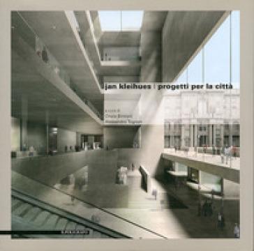 Jan Kleihues. Progetti per la città - C. Simioni |