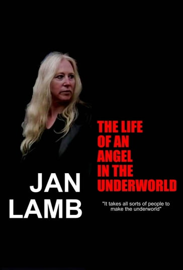 Jan Lamb: The Life Of An Angel In The Underworld