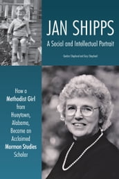 Jan Shipps: A Social and Intellectual Portrait
