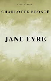 Jane Eyre (Free AudioBook) (A to Z Classics)