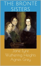 Jane Eyre / Wuthering Heights / Agnes Grey