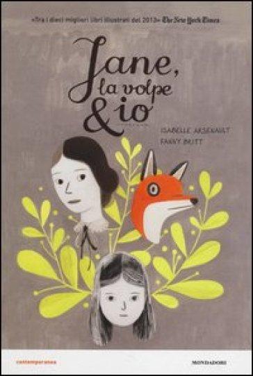 Jane, la volpe & io. Ediz. illustrata - Isabelle Arsenault  