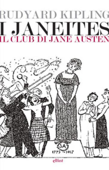I Janeiters. Il club di Jane Austen - Joseph Rudyard Kipling | Kritjur.org