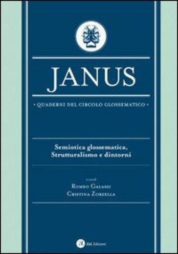 Janus. Quaderni del circolo glossematico. Semiotica glossematica, strutturalismo e dintorni - R. Galassi |