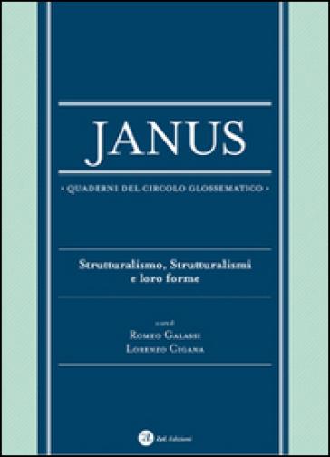 Janus. Quaderni del circolo glossematico. 13: Strutturalismo, strutturalismi e loro forme - R. Galassi | Rochesterscifianimecon.com