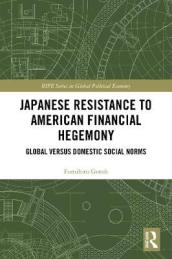 Japanese Resistance to American Financial Hegemony